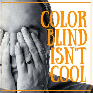 #colorblindnotcool