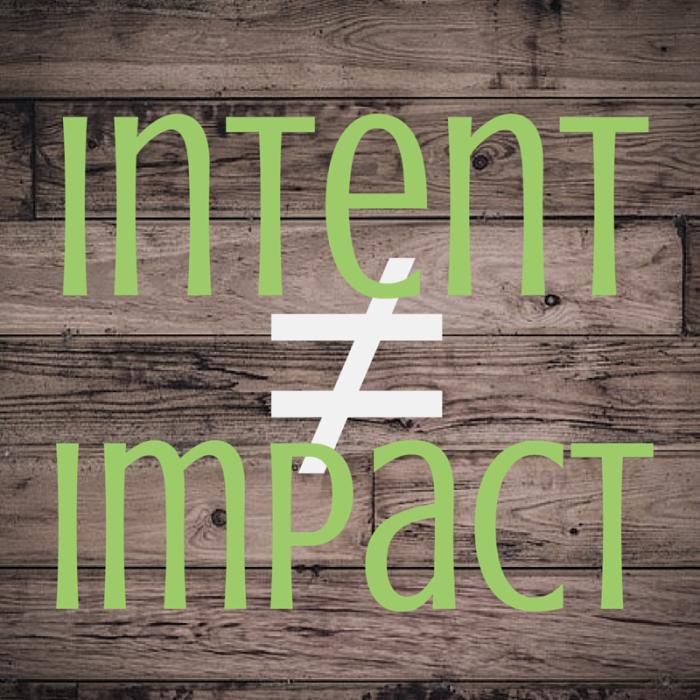 #ImpactNotIntent2