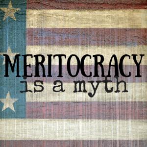 #MeritocracyMyth